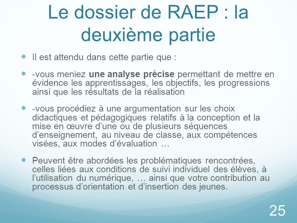 Le dossier de RAEP : la deuxième partie Il est attendu dans cette partie que : -vous meniez une analyse précise permettant de mettre en évidence les a