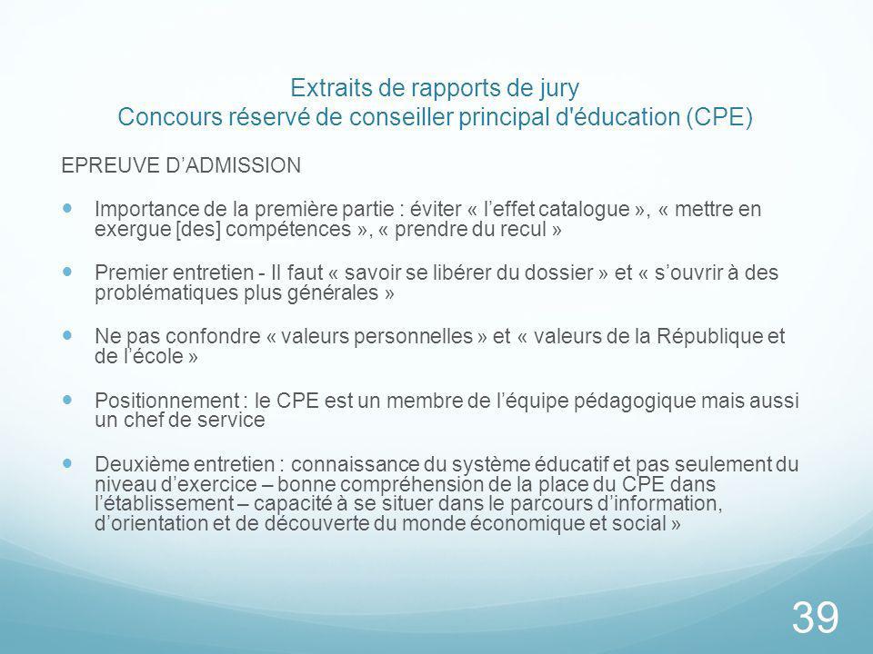 Extraits de rapports de jury Concours réservé de conseiller principal d'éducation (CPE) EPREUVE DADMISSION Importance de la première partie : éviter «