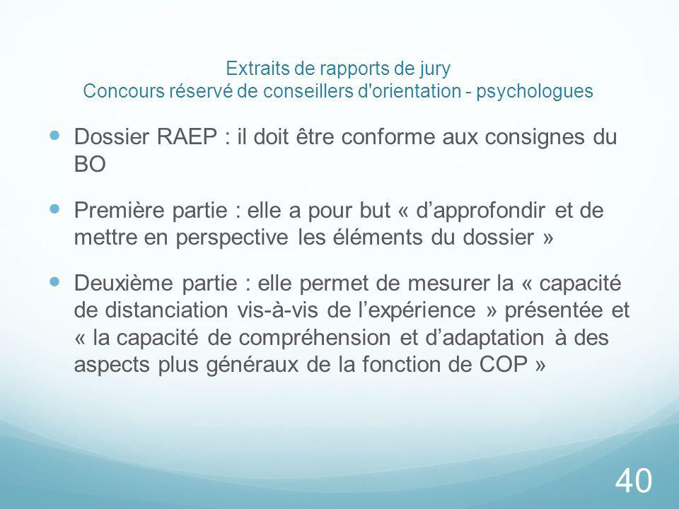 Extraits de rapports de jury Concours réservé de conseillers d'orientation - psychologues Dossier RAEP : il doit être conforme aux consignes du BO Pre