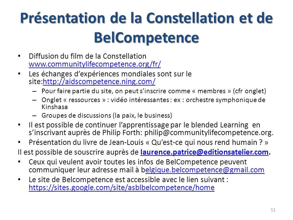 Présentation de la Constellation et de BelCompetence Diffusion du film de la Constellation www.communitylifecompetence.org/fr/ www.communitylifecompet