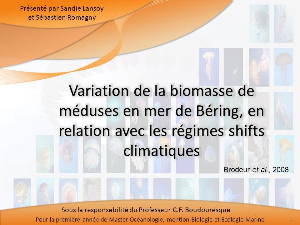 Brodeur et al., 2008 Présenté par Sandie Lansoy et Sébastien Romagny Pour la première année de Master Océanologie, mention Biologie et Ecologie Marine