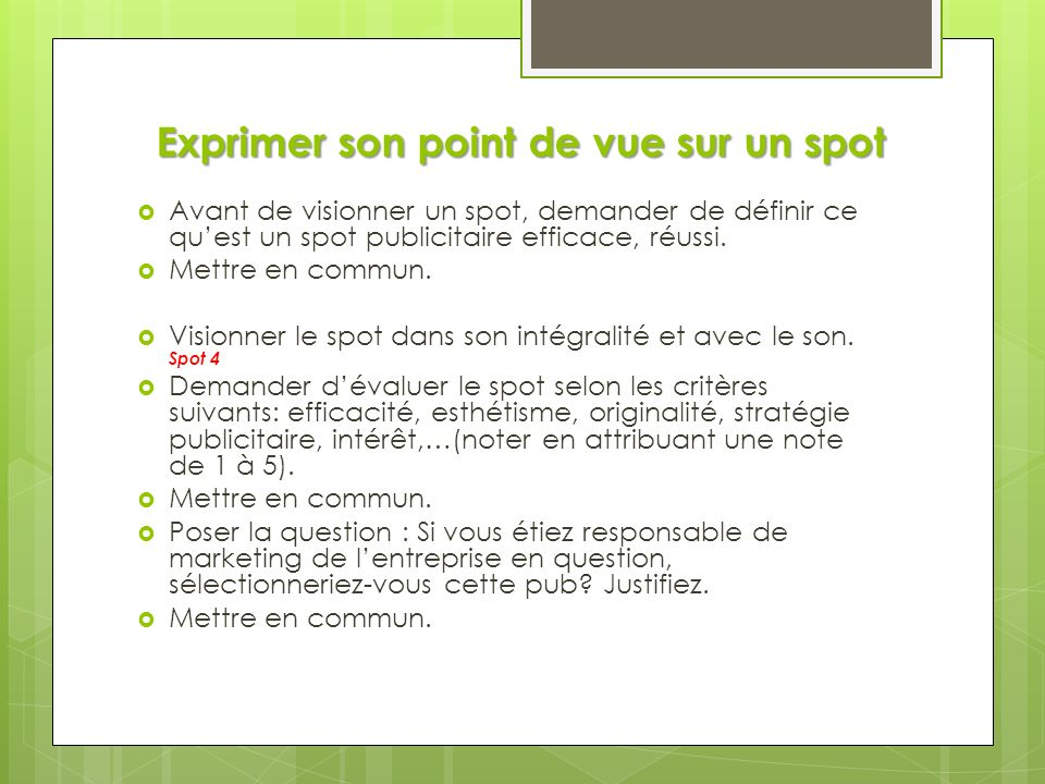 A votre tour Spot n°4 Spot n°4 Spot n°4 Spot n°4 - Forme : - Forme : présenté sous forme de micro- trottoir.