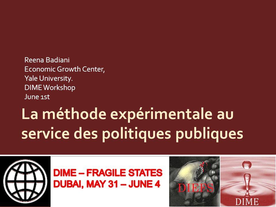 La méthode expérimentale au service des politiques publiques Reena Badiani Economic Growth Center, Yale University. DIME Workshop June 1st