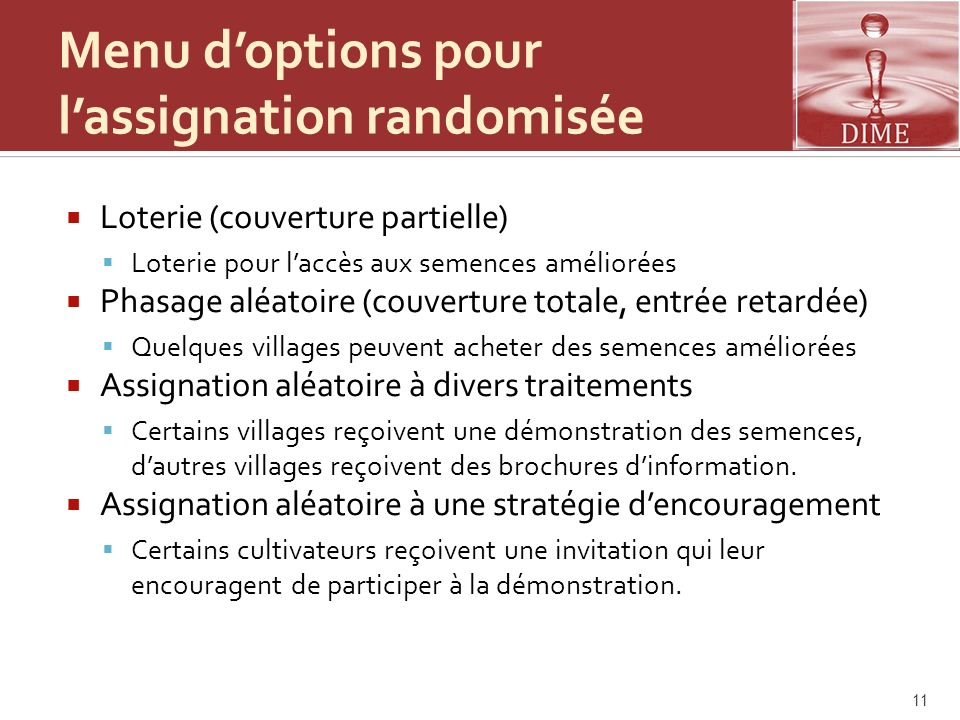 Menu doptions pour lassignation randomisée Loterie (couverture partielle) Loterie pour laccès aux semences améliorées Phasage aléatoire (couverture to