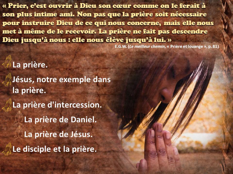 « Prier, cest ouvrir à Dieu son cœur comme on le ferait à son plus intime ami. Non pas que la prière soit nécessaire pour instruire Dieu de ce qui nou