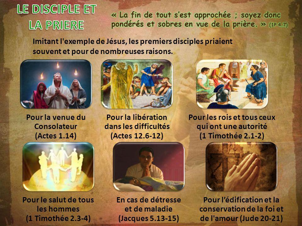 Imitant l'exemple de Jésus, les premiers disciples priaient souvent et pour de nombreuses raisons. Pour la venue du Consolateur (Actes 1.14) Pour la l