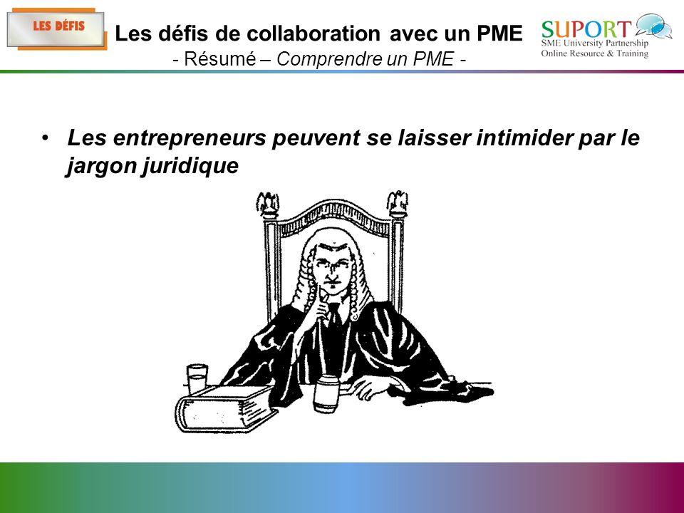 Les entrepreneurs peuvent se laisser intimider par le jargon juridique Les défis de collaboration avec un PME - Résumé – Comprendre un PME -