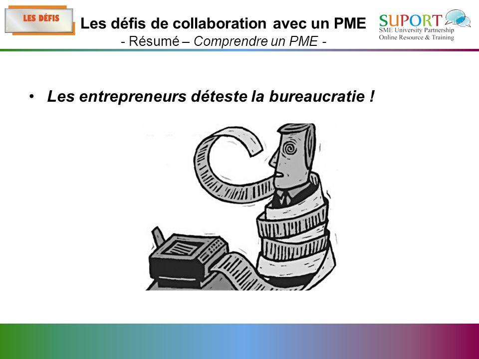 Les entrepreneurs déteste la bureaucratie .