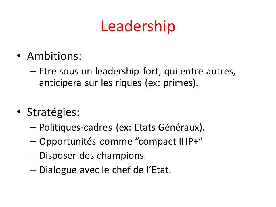 Leadership Ambitions: – Etre sous un leadership fort, qui entre autres, anticipera sur les riques (ex: primes).