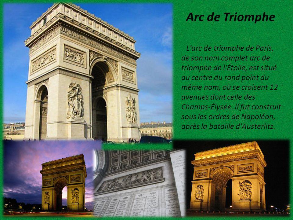 Arc de Triomphe L'arc de triomphe de Paris, de son nom complet arc de triomphe de l'Étoile, est situé au centre du rond point du même nom, où se crois