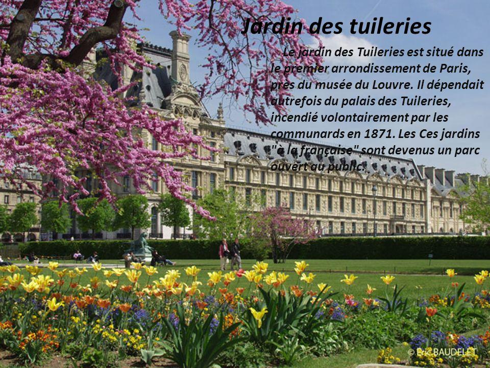 Jardin des tuileries Le jardin des Tuileries est situé dans le premier arrondissement de Paris, près du musée du Louvre. Il dépendait autrefois du pal