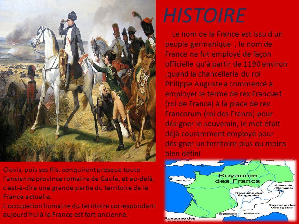 HISTOIRE Le nom de la France est issu d'un peuple germanique, le nom de France ne fut employé de façon officielle qu'à partir de 1190 environ,quand la