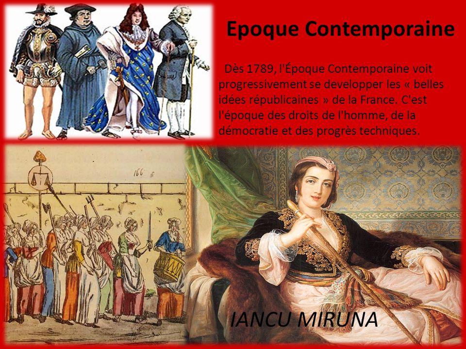 Epoque Contemporaine Dès 1789, l'Époque Contemporaine voit progressivement se developper les « belles idées républicaines » de la France. C'est l'époq