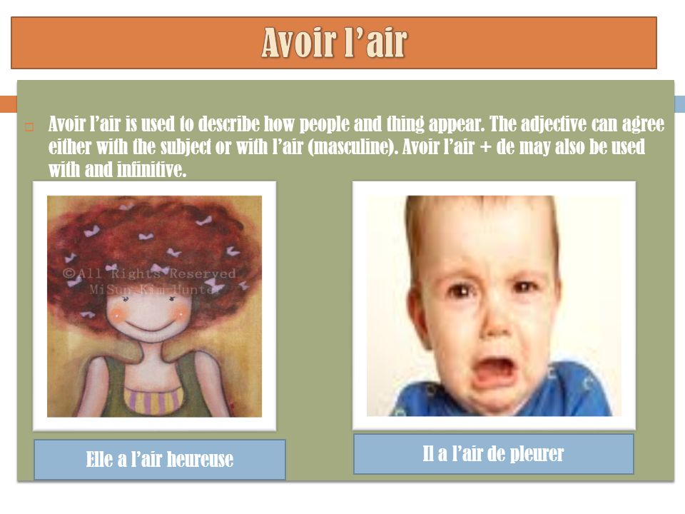 Avoir lair is used to describe how people and thing appear. The adjective can agree either with the subject or with lair (masculine). Avoir lair + de