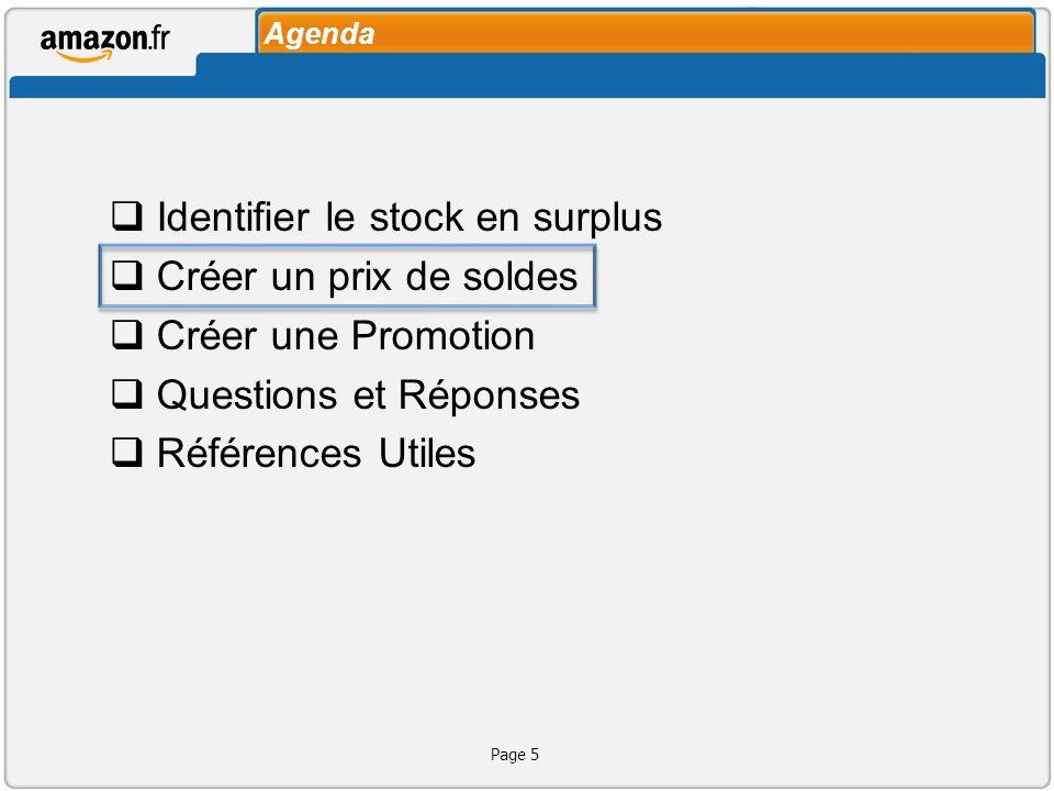 Agenda Identifier le stock en surplus Créer un prix de soldes Créer une Promotion Questions et Réponses Références Utiles Page 5