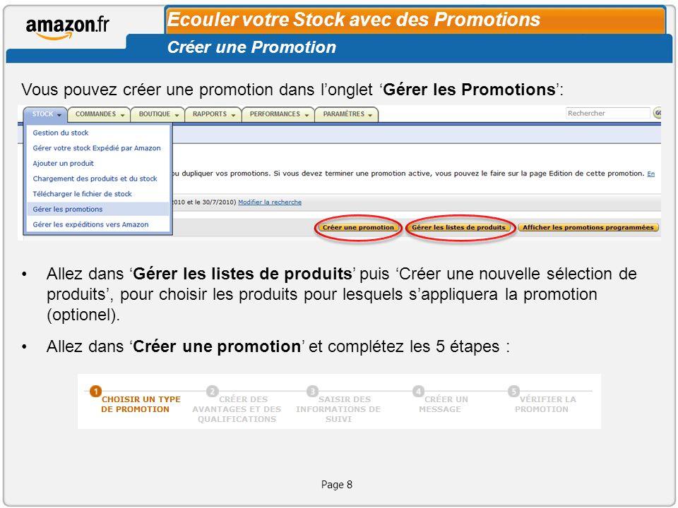 Page 8 Ecouler votre Stock avec des Promotions Créer une Promotion Vous pouvez créer une promotion dans longlet Gérer les Promotions: Allez dans Gérer