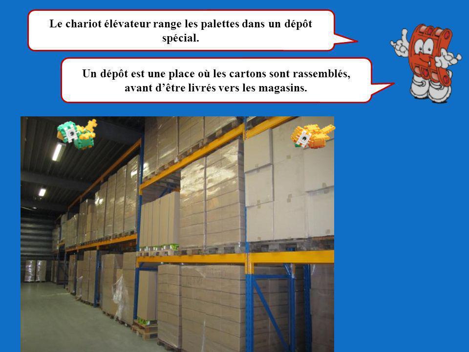 Un dépôt est une place où les cartons sont rassemblés, avant dêtre livrés vers les magasins. Le chariot élévateur range les palettes dans un dépôt spé