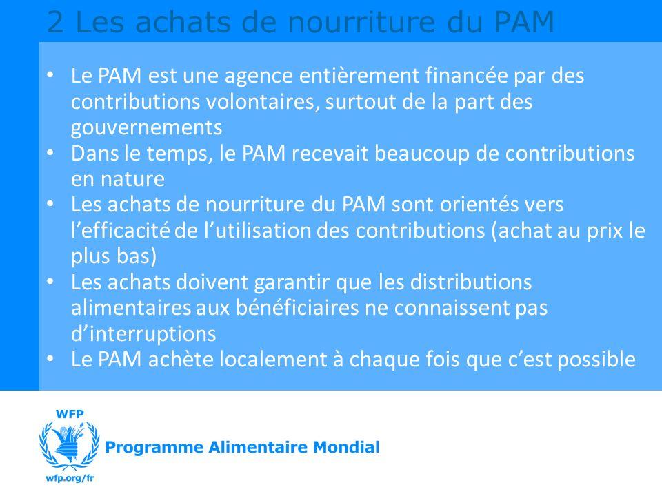 Le PAM est une agence entièrement financée par des contributions volontaires, surtout de la part des gouvernements Dans le temps, le PAM recevait beau