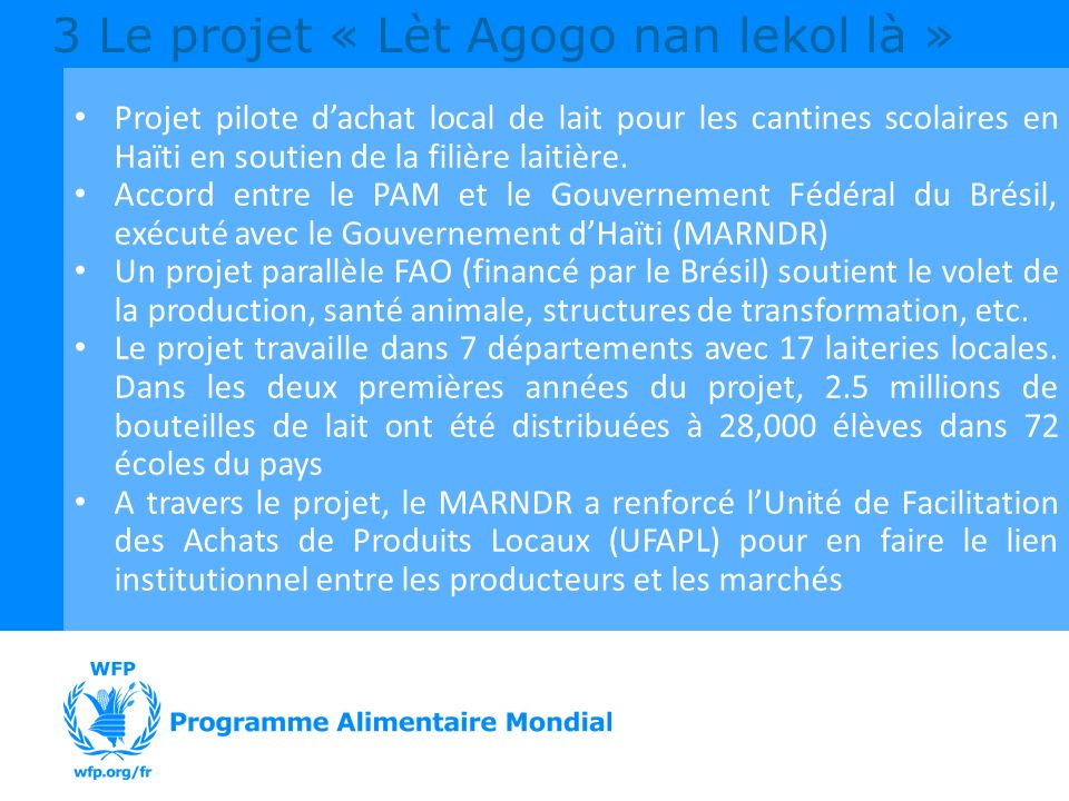 Projet pilote dachat local de lait pour les cantines scolaires en Haïti en soutien de la filière laitière. Accord entre le PAM et le Gouvernement Fédé
