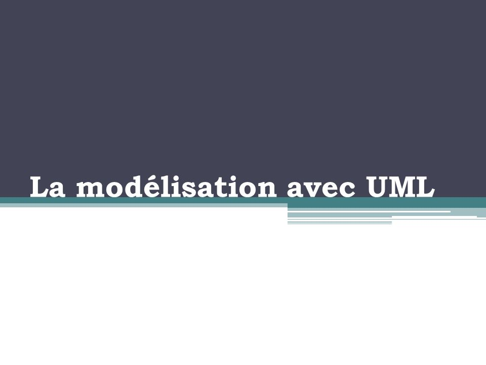 La modélisation avec UML