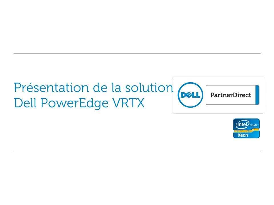 22 Dell PowerEdge VRTX Ordre du jour Présentation générale du produit Scénarios de solutions Avantages pour les clients