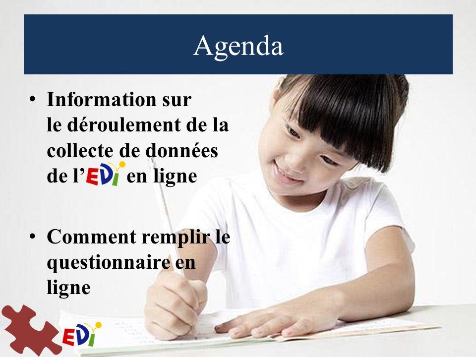 Agenda Information sur le déroulement de la collecte de données de l en ligne Comment remplir le questionnaire en ligne