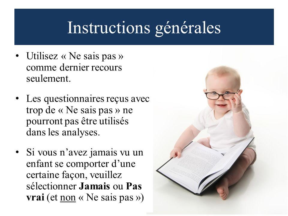 Instructions générales Utilisez « Ne sais pas » comme dernier recours seulement.