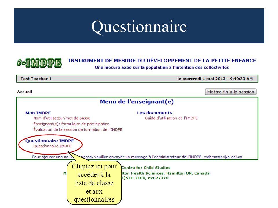 Questionnaire Cliquez ici pour accéder à la liste de classe et aux questionnaires