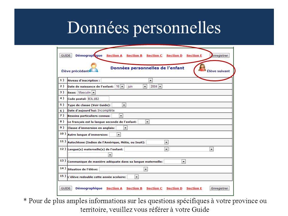 Données personnelles * Pour de plus amples informations sur les questions spécifiques à votre province ou territoire, veuillez vous référer à votre Guide