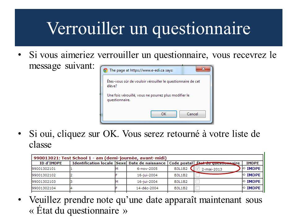Verrouiller un questionnaire Si vous aimeriez verrouiller un questionnaire, vous recevrez le message suivant: Si oui, cliquez sur OK.
