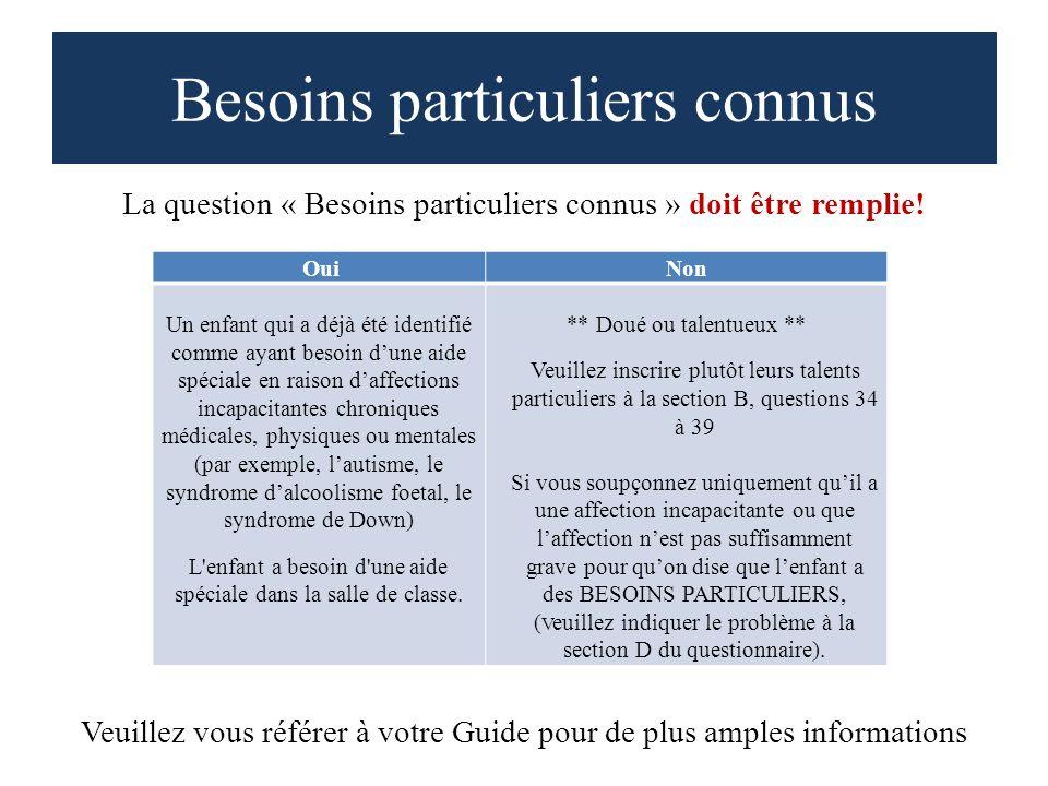 Besoins particuliers connus La question « Besoins particuliers connus » doit être remplie.