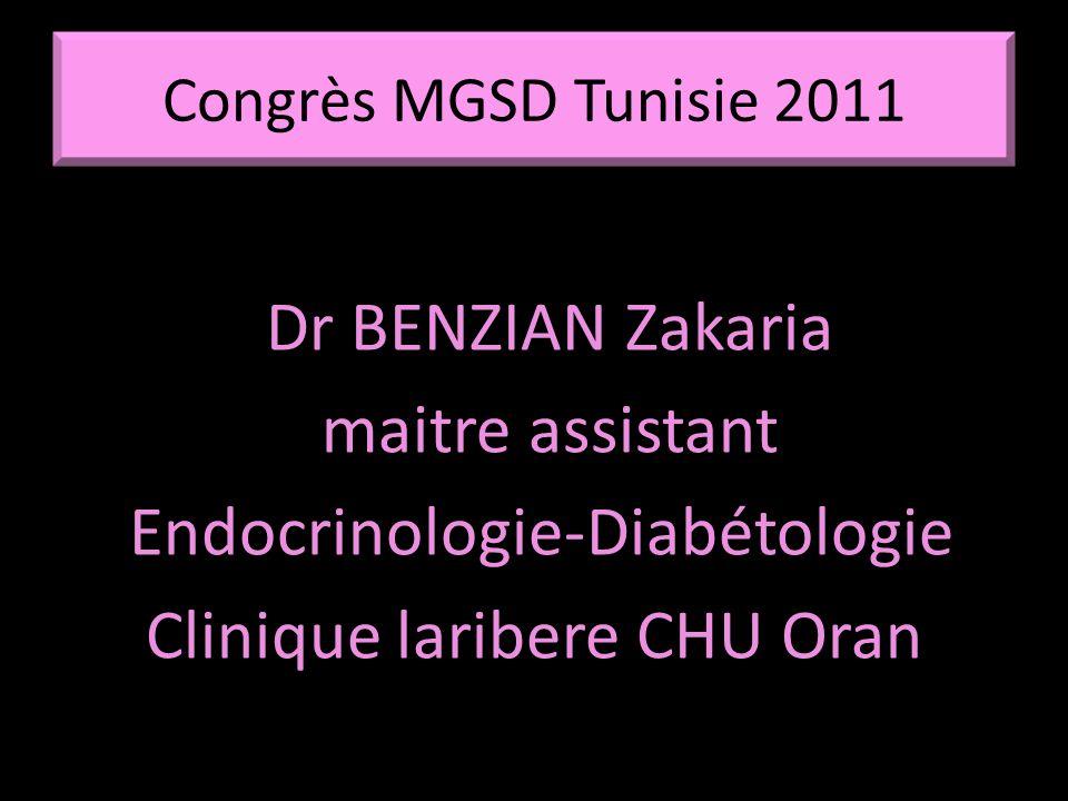 Congrès MGSD Tunisie 2011 Dr BENZIAN Zakaria maitre assistant Endocrinologie-Diabétologie Clinique laribere CHU Oran