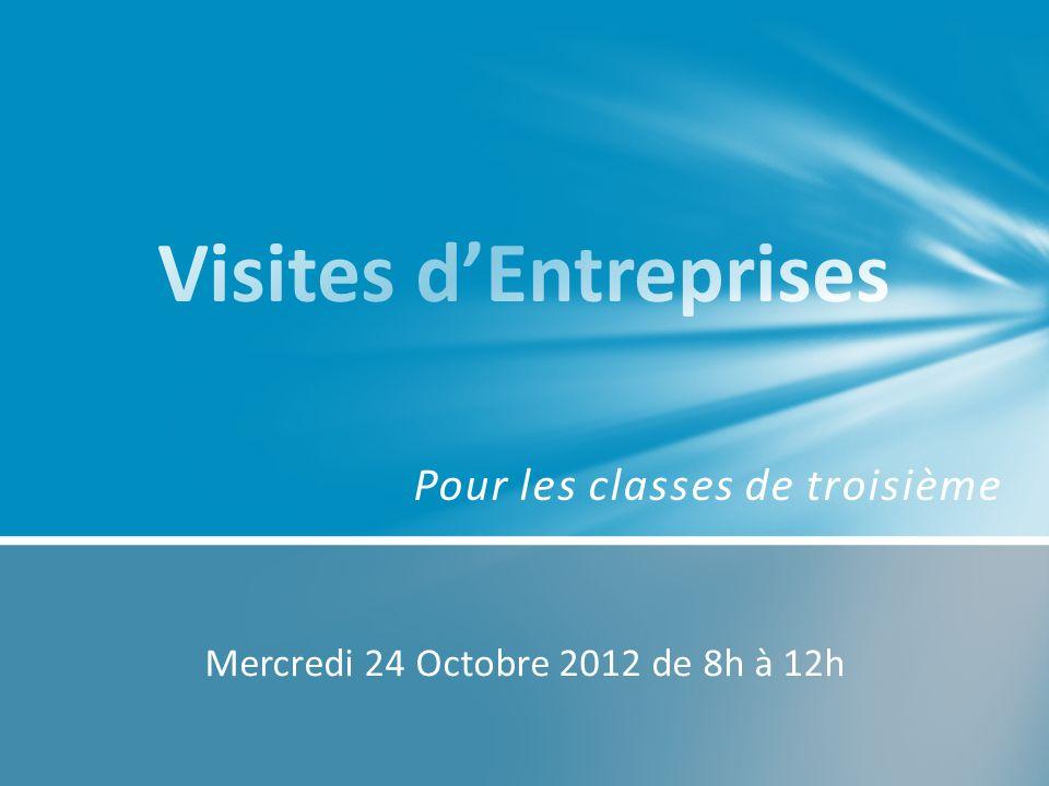 Pour les classes de troisième Mercredi 24 Octobre 2012 de 8h à 12h