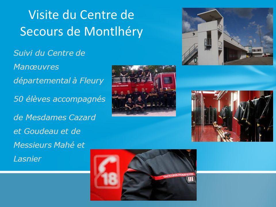 Visite du Centre de Secours de Montlhéry Suivi du Centre de Manœuvres départemental à Fleury 50 élèves accompagnés de Mesdames Cazard et Goudeau et de
