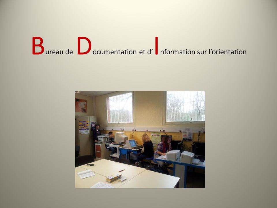 B ureau de D ocumentation et d I nformation sur lorientation