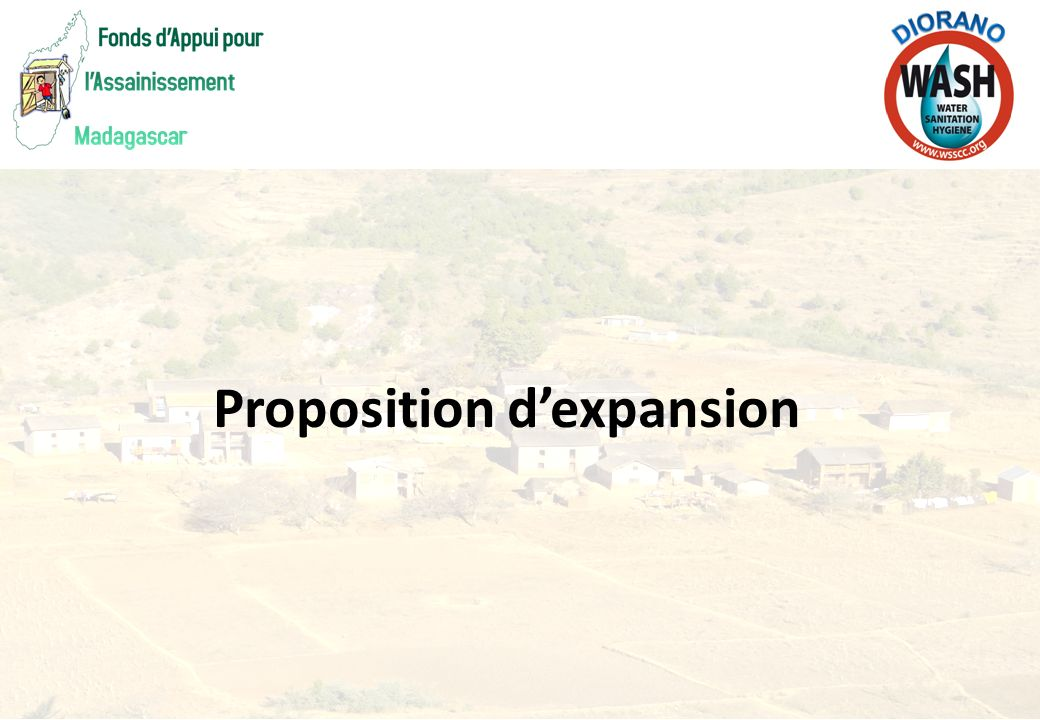 Année 1Année 2Année 3Année 4 Préparation Commencent des activités des AMO (1 er Tour) Pleine MEO (2 ème et 3 ème Tour) Expansion (Oct 13 – Sept 16) Documents cadre Emergence des villages ODF Emergence des Fokontany ODF Emergence des Communes ODF Progression …..
