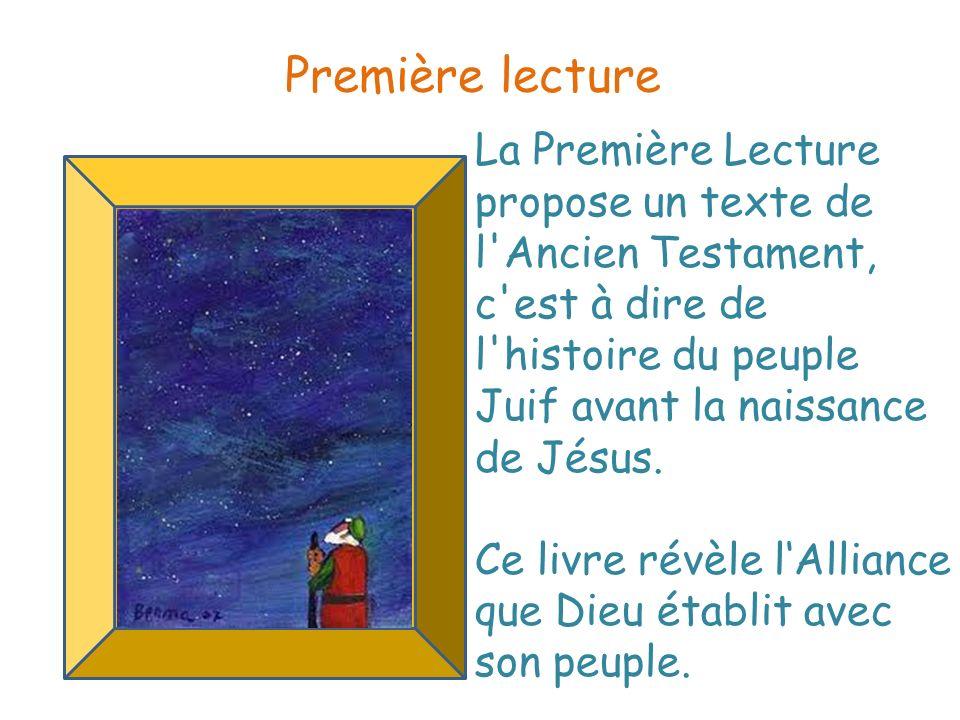La Première Lecture propose un texte de l'Ancien Testament, c'est à dire de l'histoire du peuple Juif avant la naissance de Jésus. Ce livre révèle lAl