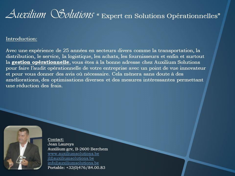 Auxilium Solutions Expert en Solutions Opérationnelles Introduction: Avec une expérience de 25 années en secteurs divers comme la transportation, la d