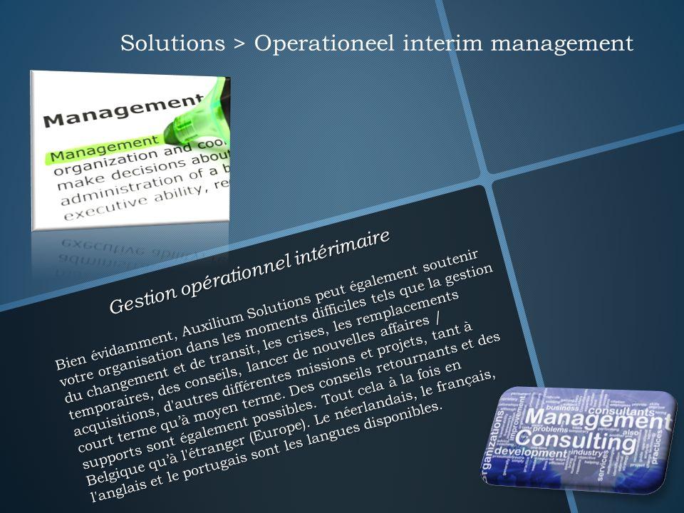 Gestion opérationnel intérimaire Bien évidamment, Auxilium Solutions peut également soutenir votre organisation dans les moments difficiles tels que l