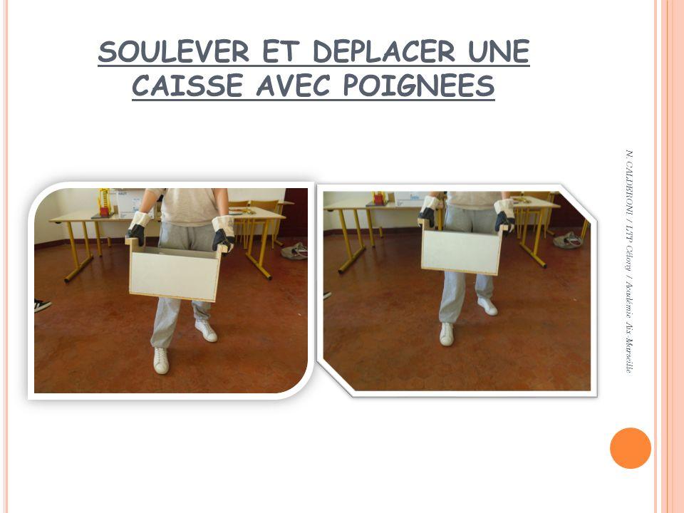 SOULEVER ET DEPLACER UNE CAISSE AVEC POIGNEES N. CALDERONI / LTP Célony / Académie Aix-Marseille
