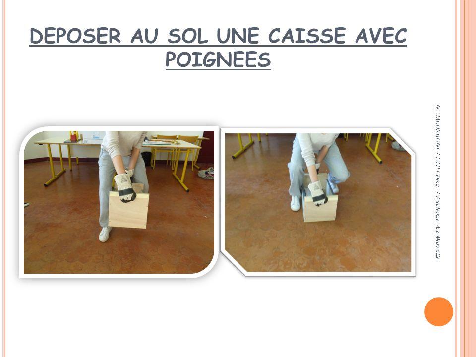 DEPOSER AU SOL UNE CAISSE AVEC POIGNEES N. CALDERONI / LTP Célony / Académie Aix-Marseille