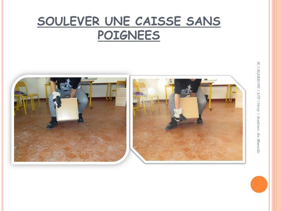 SOULEVER UNE CAISSE SANS POIGNEES N. CALDERONI / LTP Célony / Académie Aix-Marseille