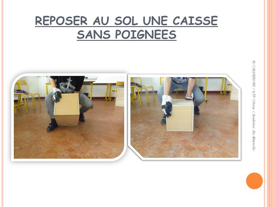 REPOSER AU SOL UNE CAISSE SANS POIGNEES N. CALDERONI / LTP Célony / Académie Aix-Marseille