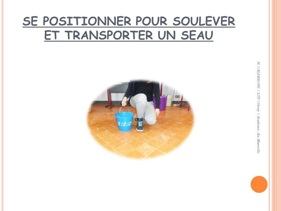 SE POSITIONNER POUR SOULEVER ET TRANSPORTER UN SEAU N. CALDERONI / LTP Célony / Académie Aix-Marseille