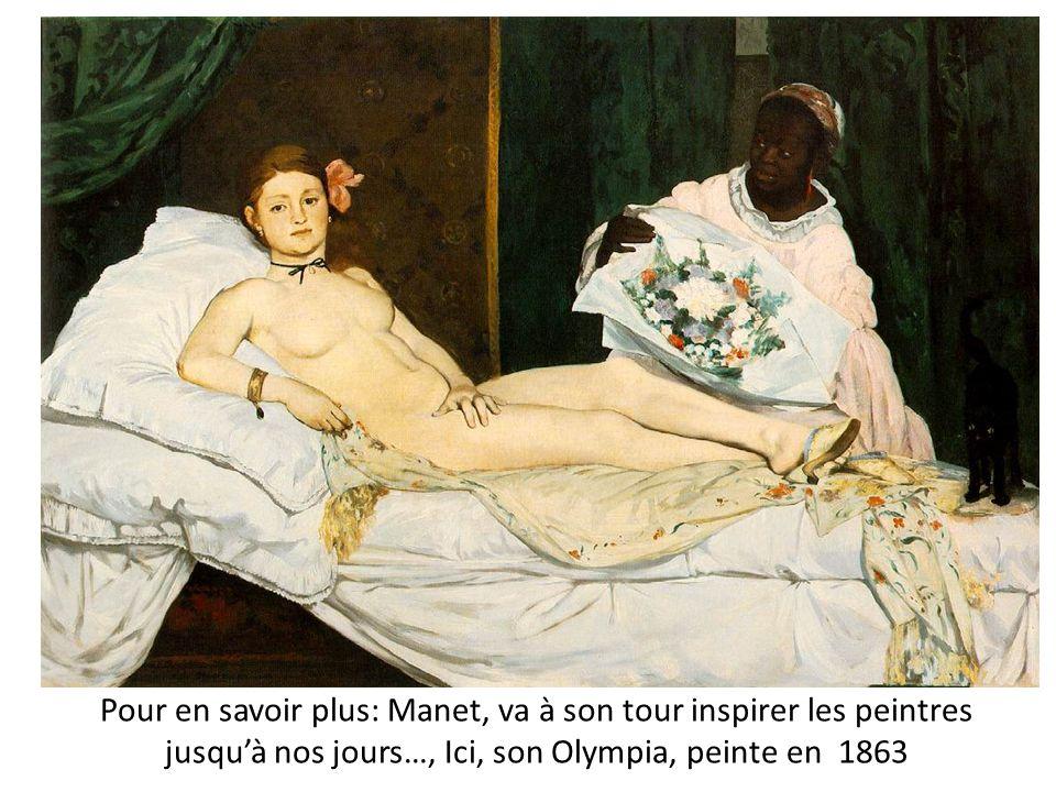 Pour en savoir plus: Manet, va à son tour inspirer les peintres jusquà nos jours…, Ici, son Olympia, peinte en 1863