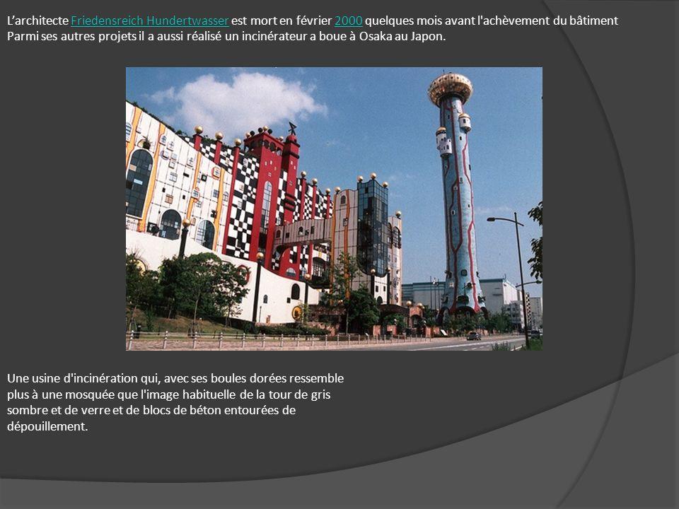 Larchitecte Friedensreich Hundertwasser est mort en février 2000 quelques mois avant l'achèvement du bâtimentFriedensreich Hundertwasser2000 Parmi ses