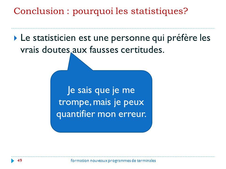 Conclusion : pourquoi les statistiques.