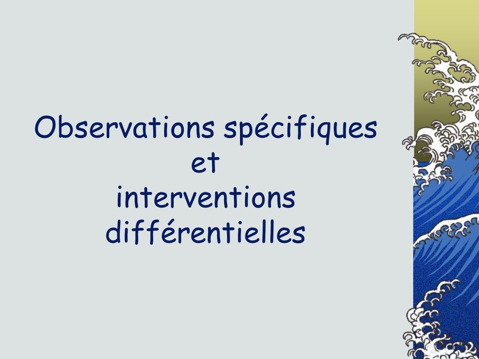Observations spécifiques et interventions différentielles