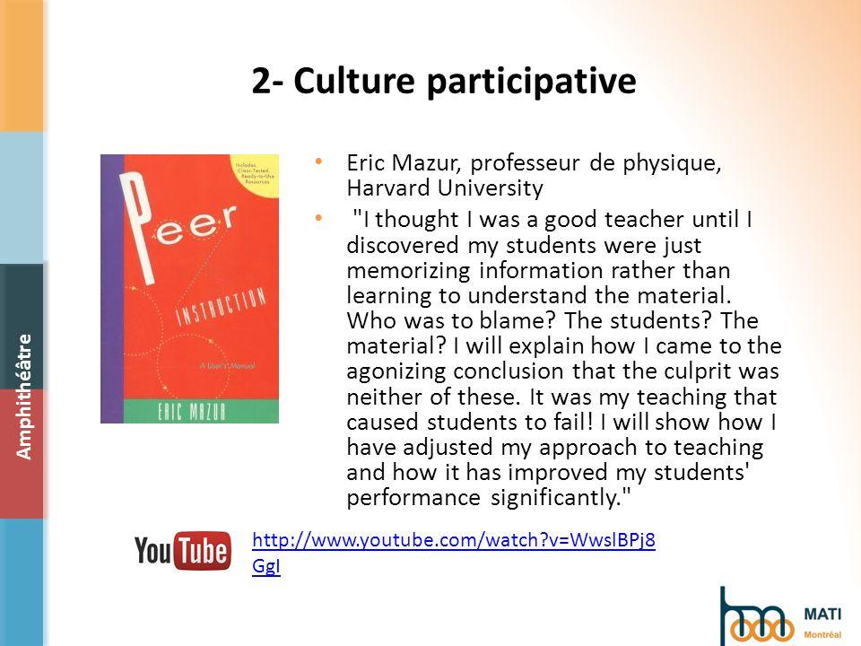 2- Culture participative Eric Mazur, professeur de physique, Harvard University