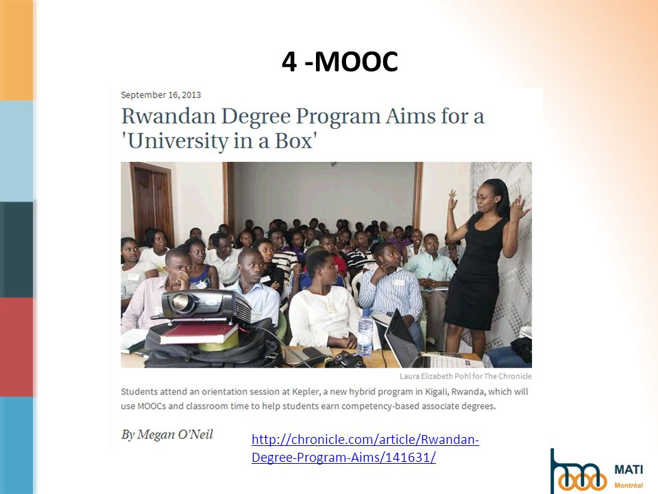 4 -MOOC http://chronicle.com/article/Rwandan- Degree-Program-Aims/141631/